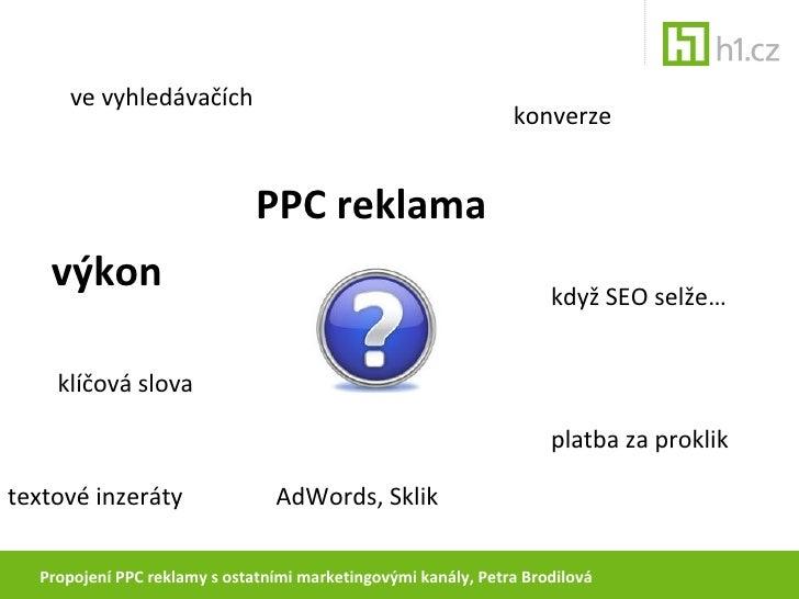 Open Moday: Propojení PPC reklamy s ostatními marketingovými kanály Slide 3