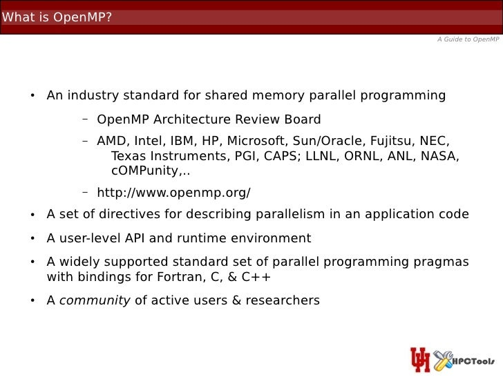 What is OpenMP?                                                                      A Guide to OpenMP   ●   An industry s...