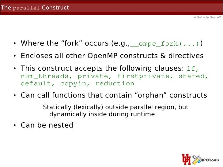The parallel Construct                                                                      A Guide to OpenMP    ●   Where...