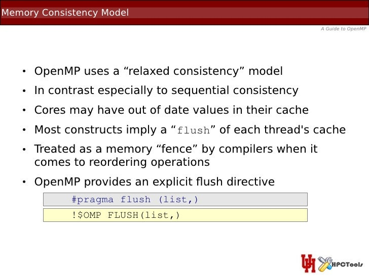 """Memory Consistency Model                                                          A Guide to OpenMP   ●   OpenMP uses a """"r..."""