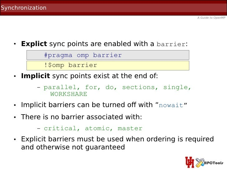 Synchronization                                                           A Guide to OpenMP    ●   Explict sync points are...