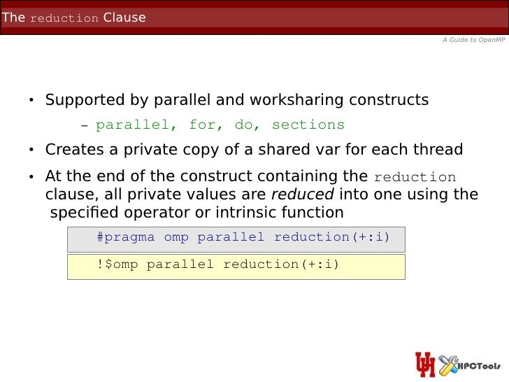 The reduction Clause                                                           A Guide to OpenMP   ●   Supported by parall...
