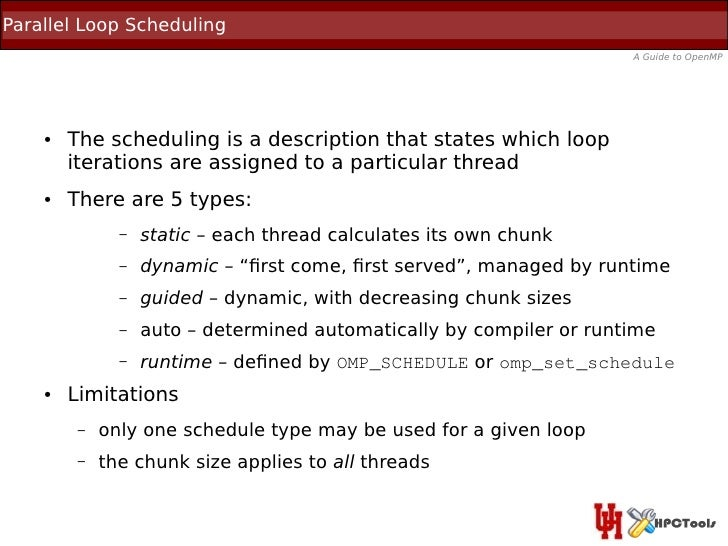 Parallel Loop Scheduling                                                                      A Guide to OpenMP    ●   The...