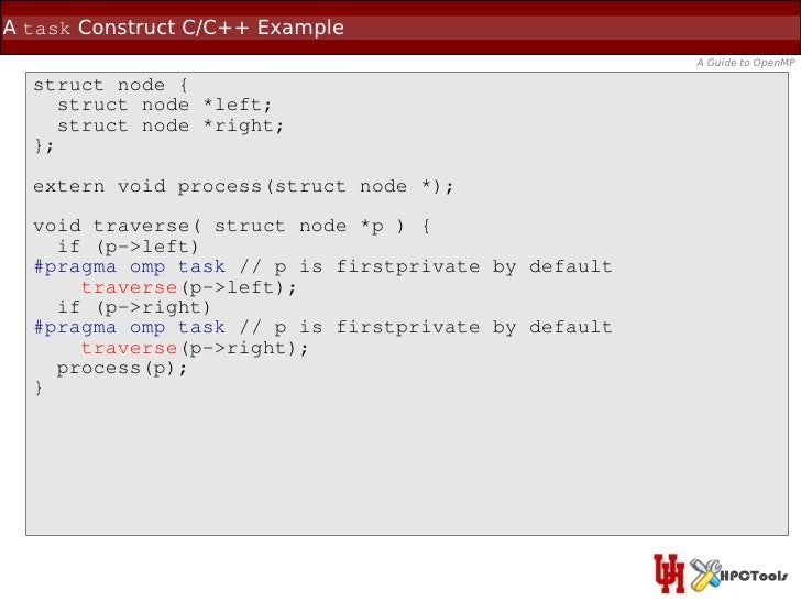 A task Construct C/C++ Example                                                     A Guide to OpenMP  struct node {     st...
