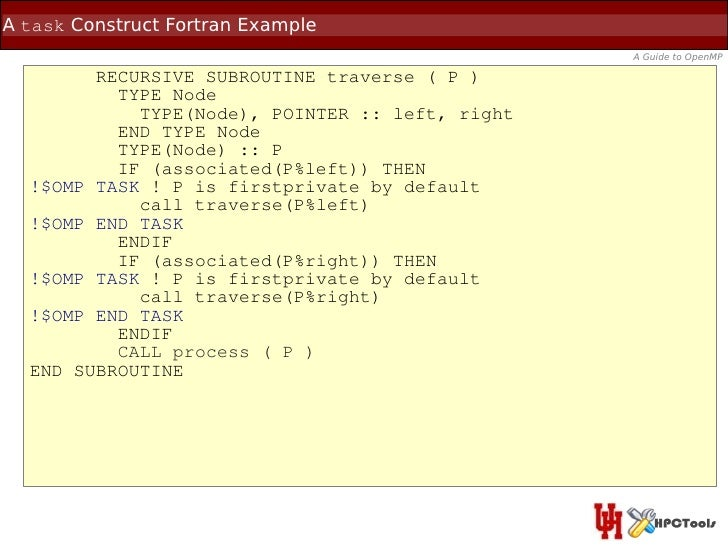 A task Construct Fortran Example                                                 A Guide to OpenMP        RECURSIVE SUBROU...