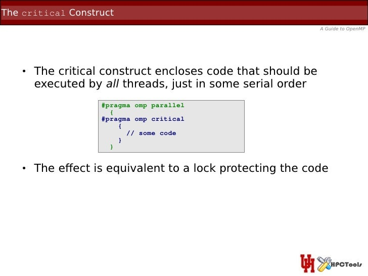 The critical Construct                                                              A Guide to OpenMP    ●   The critical ...