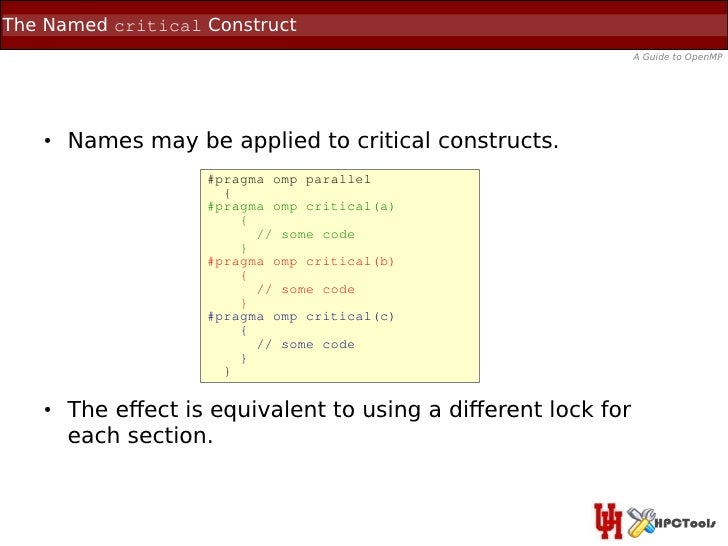 The Named critical Construct                                                              A Guide to OpenMP   ●   Names ma...