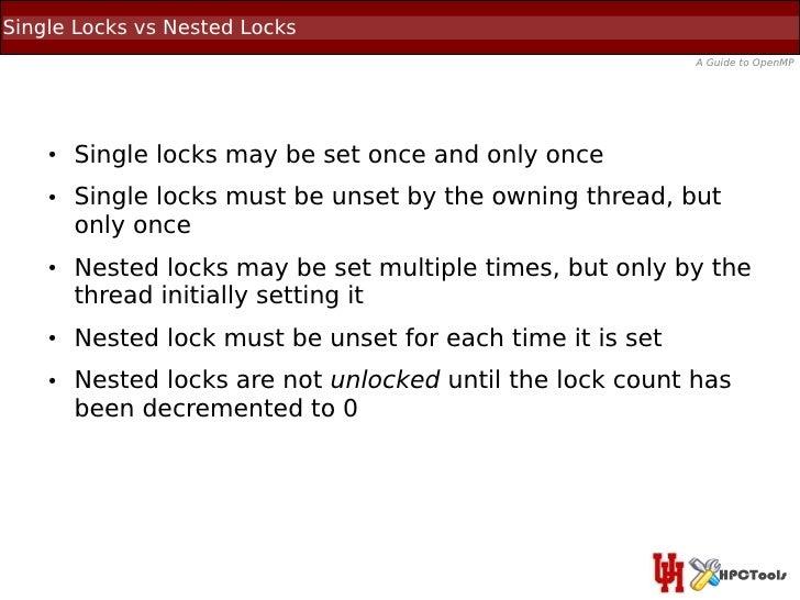 Single Locks vs Nested Locks                                                            A Guide to OpenMP    ●   Single lo...
