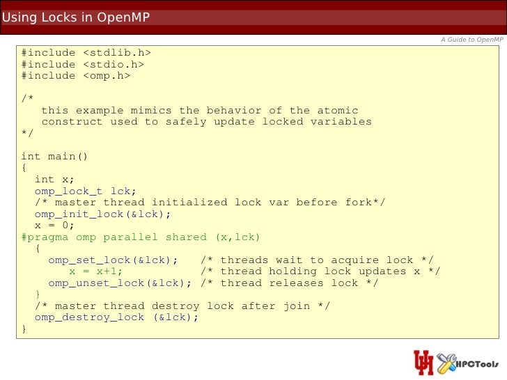 Using Locks in OpenMP                                                              A Guide to OpenMP  #include <stdlib.h> ...