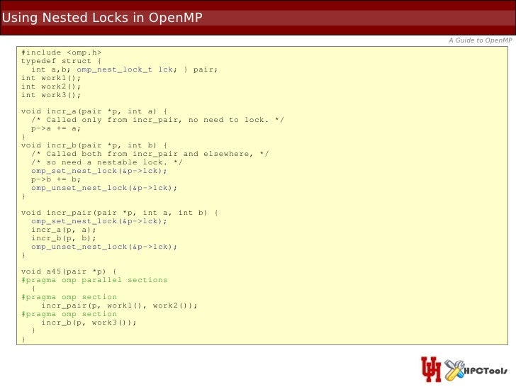 Using Nested Locks in OpenMP                                                         A Guide to OpenMP  #include <omp.h>  ...