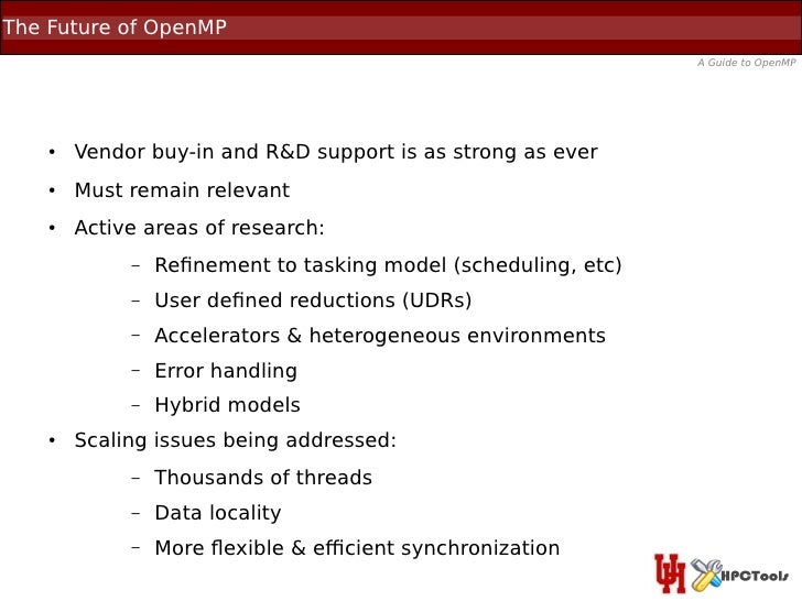 The Future of OpenMP                                                                A Guide to OpenMP    ●   Vendor buy-in...