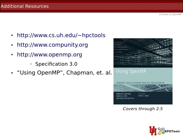 Additional Resources                                                           A Guide to OpenMP    ●   http://www.cs.uh.e...