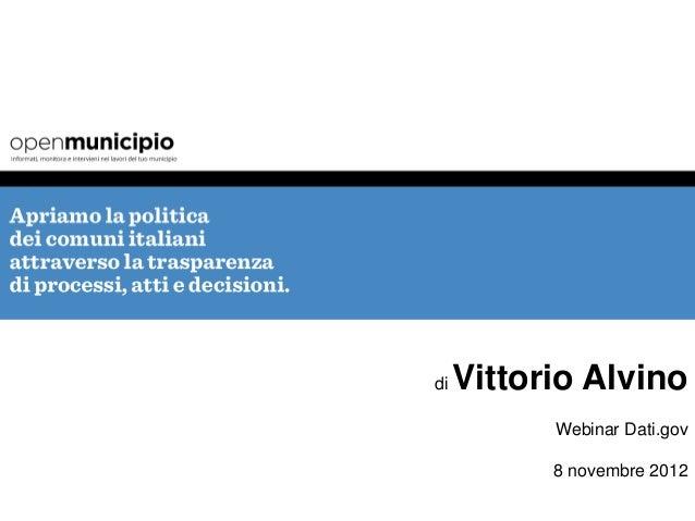 di   Vittorio Alvino           Webinar Dati.gov           8 novembre 2012