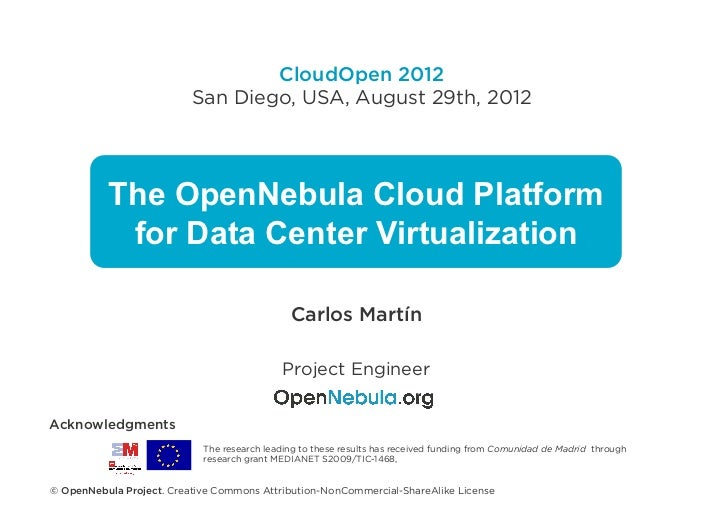 CloudOpen 2012                          San Diego, USA, August 29th, 2012          The OpenNebula Cloud Platform          ...