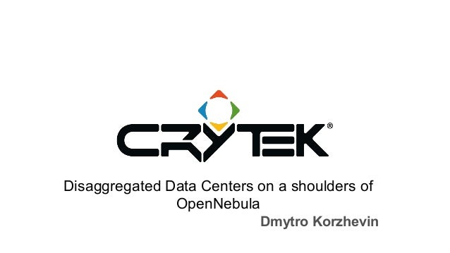 Disaggregated Data Centers on a shoulders of OpenNebula Dmytro Korzhevin