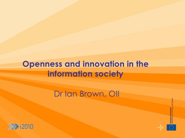 Openness and innovation in the information society   Dr Ian Brown, OII
