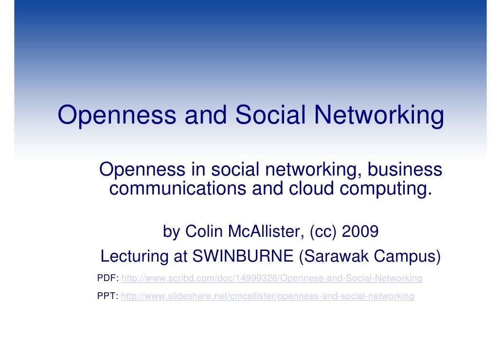 Openness and Social Networking    Openness in social networking, business     communications and cloud computing.         ...