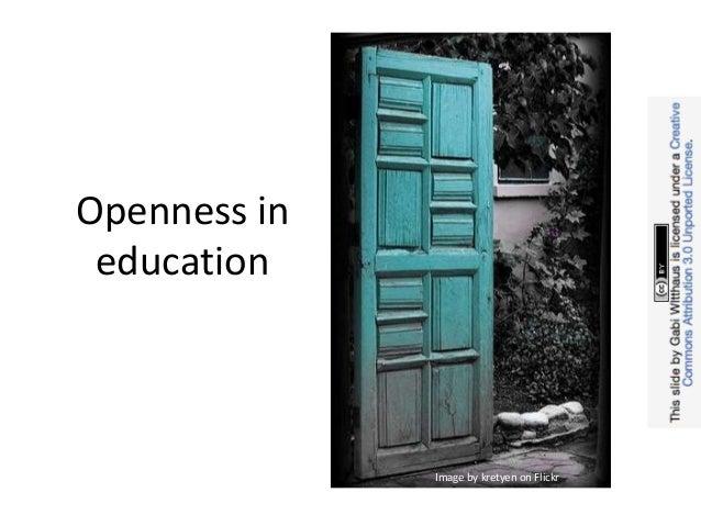 Openness in education              Image by kretyen on Flickr
