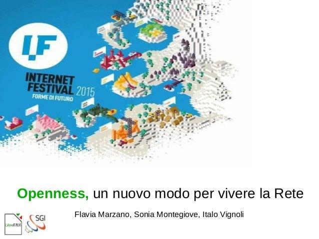 Openness, un nuovo modo per vivere la Rete Flavia Marzano, Sonia Montegiove, Italo Vignoli