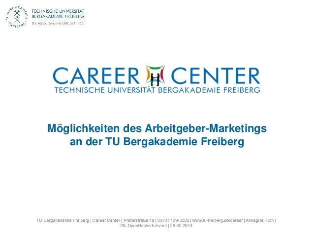 Möglichkeiten des Arbeitgeber-Marketingsan der TU Bergakademie Freiberg