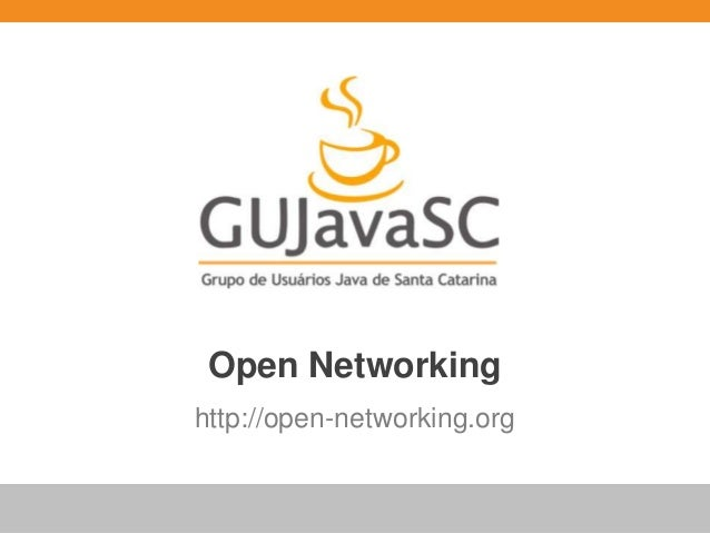 Open Networking http://open-networking.org