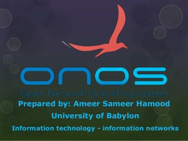 Prepared by: Ameer Sameer Hamood University of Babylon Information technology - information networks