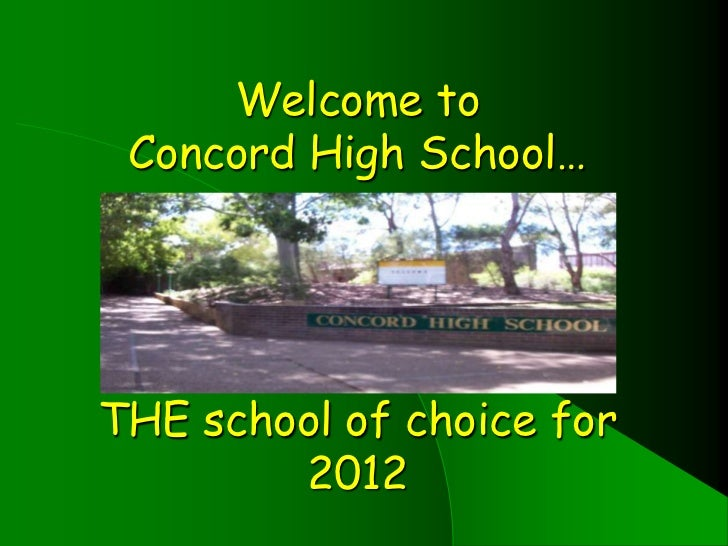 Welcome to Concord High School…THE school of choice for        2012