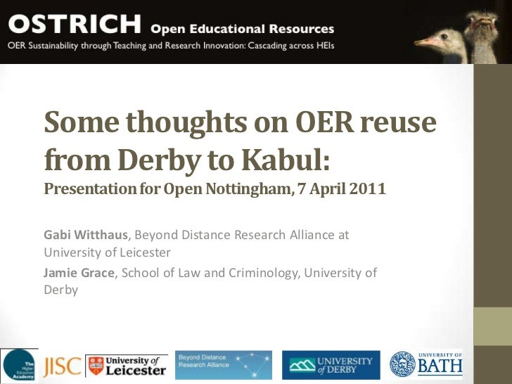 Some thoughts on OER reuse from Derby to Kabul: Presentation for Open Nottingham, 7 April 2011 <br />Gabi Witthaus, Beyond...