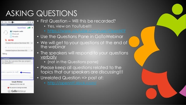 ASKING QUESTIONS • First Question – Will this be recorded? • Yes, view on YouTube!!! • https://www.youtube.com/user/OpenNT...
