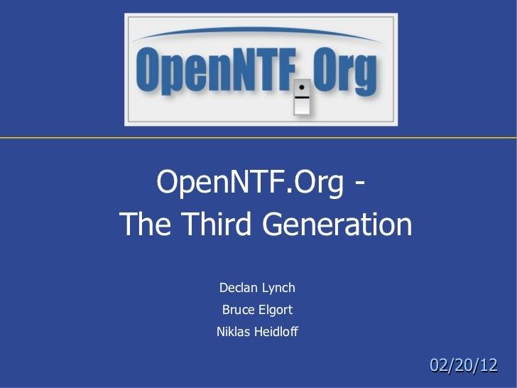 02/20/12 Declan Lynch Bruce Elgort Niklas Heidloff OpenNTF.Org -  The Third Generation