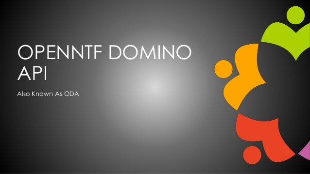 OPENNTF DOMINO API Also Known As ODA