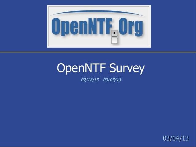 OpenNTF Survey   02/18/13 - 03/03/13                         03/04/13