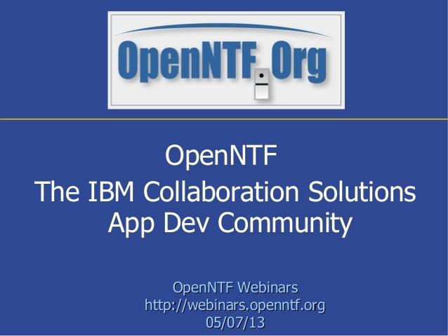 OpenNTF WebinarsOpenNTF Webinarshttp://webinars.openntf.orghttp://webinars.openntf.org05/07/1305/07/13OpenNTFThe IBM Colla...