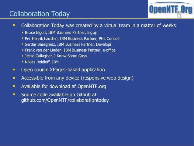 Collaboration Today Collaboration Today was created by a virtual team in a matter of weeks Bruce Elgort, IBM Business Pa...