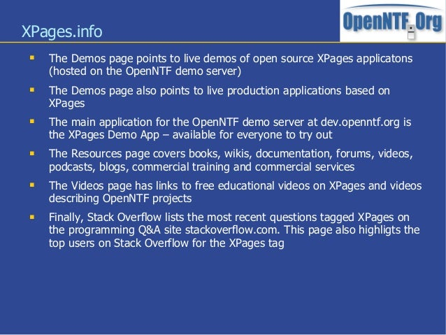 XPages.info The Demos page points to live demos of open source XPages applicatons(hosted on the OpenNTF demo server) The...