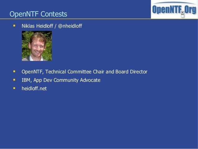 OpenNTF Contests Niklas Heidloff / @nheidloff OpenNTF, Technical Committee Chair and Board Director IBM, App Dev Commun...