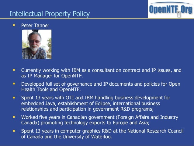 Intellectual Property Policy Peter Tanner Currently working with IBM as a consultant on contract and IP issues, andas IP...