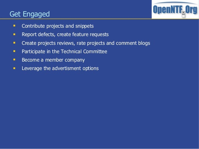 Get Engaged Contribute projects and snippets Report defects, create feature requests Create projects reviews, rate proj...