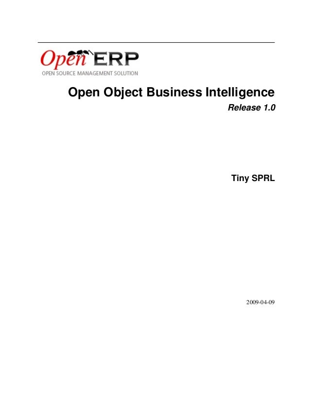 Open Object Business Intelligence Release 1.0  Tiny SPRL  2009-04-09