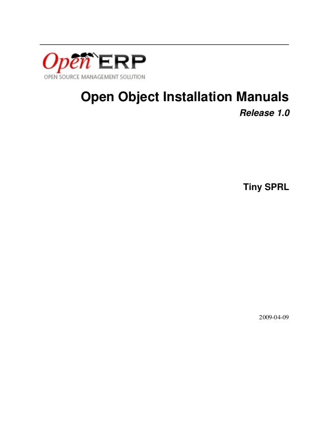 Open Object Installation Manuals Release 1.0 Tiny SPRL 2009-04-09