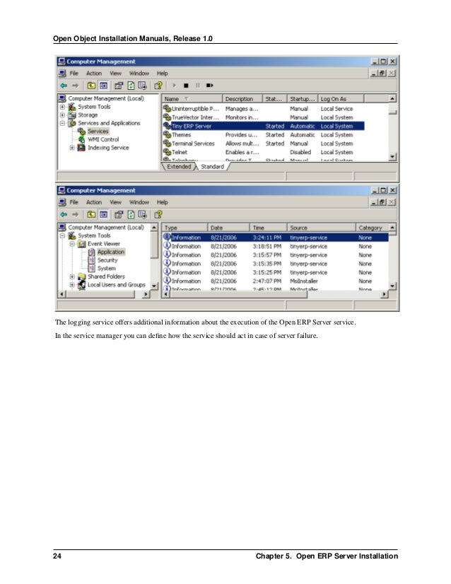 Open Object Installation Manuals, Release 1.0 5.7. Congratulations, you have successfully installed the Open ERP Server 27...