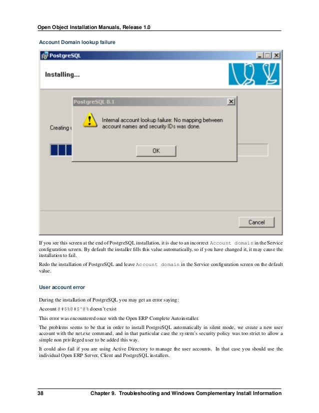 Open Object Installation Manuals, Release 1.0 9.2. Windows 2000/XP 41 If your PostgreSQL service is running, but you get c...