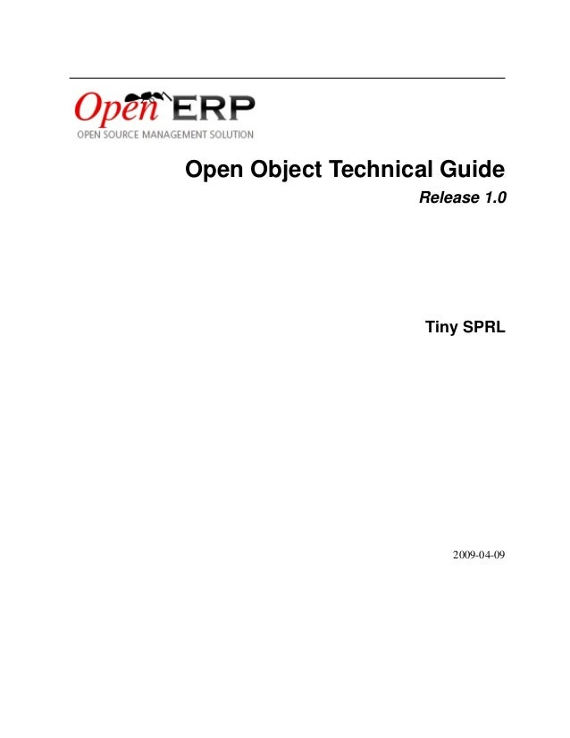 Open Object Technical Guide Release 1.0  Tiny SPRL  2009-04-09