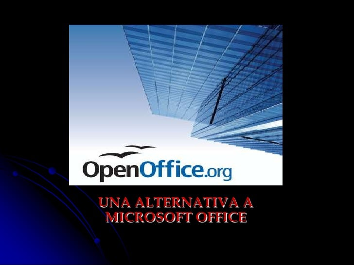 UNA ALTERNATIVA A MICROSOFT OFFICE<br />