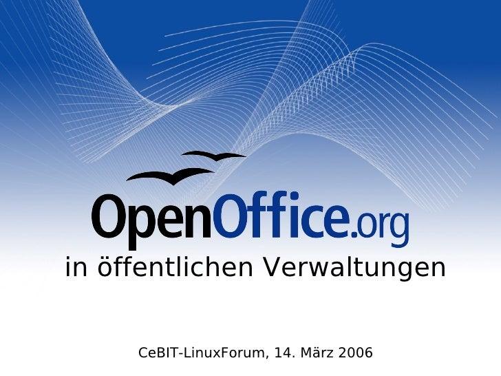 <ul><ul><li>in öffentlichen Verwaltungen </li></ul></ul><ul><ul><li>CeBIT-LinuxForum, 14. März 2006 </li></ul></ul>