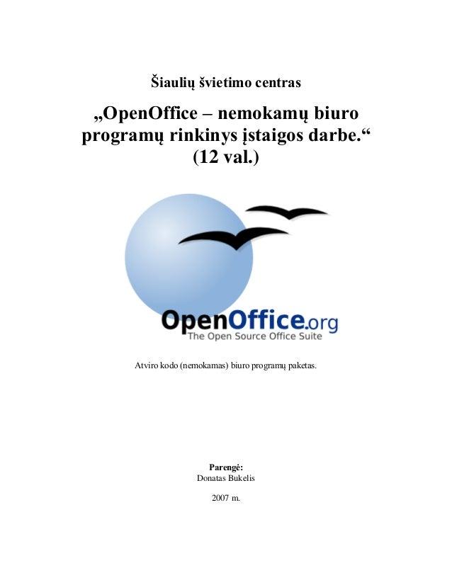 """Šiaulių švietimo centras """"OpenOffice – nemokamų biuro programų rinkinys įstaigos darbe."""" (12 val.) Atviro kodo (nemokamas)..."""