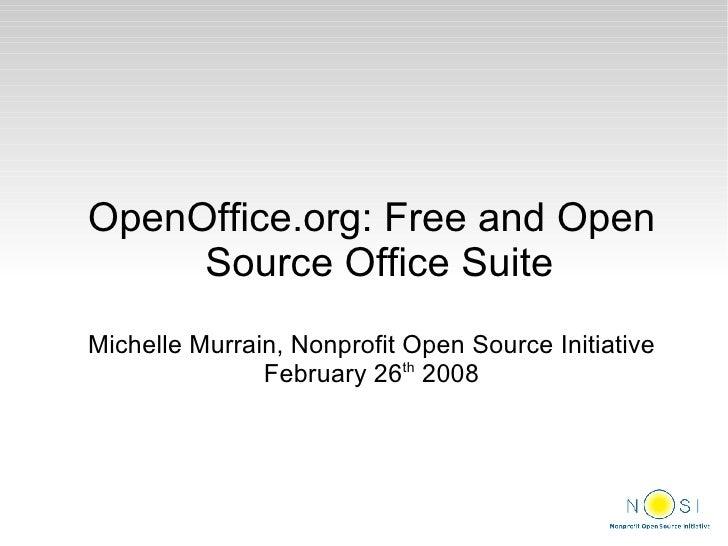 <ul><ul><li>OpenOffice.org: Free and Open Source Office Suite </li></ul></ul><ul><ul><li>Michelle Murrain, Nonprofit Open ...