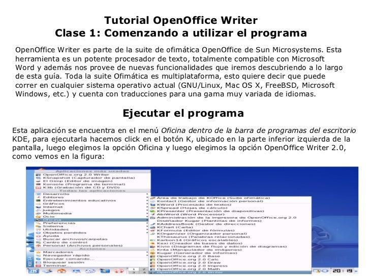 Tutorial OpenOffice Writer Clase 1: Comenzando a utilizar el programa OpenOffice Writer es parte de la suite de ofimática ...