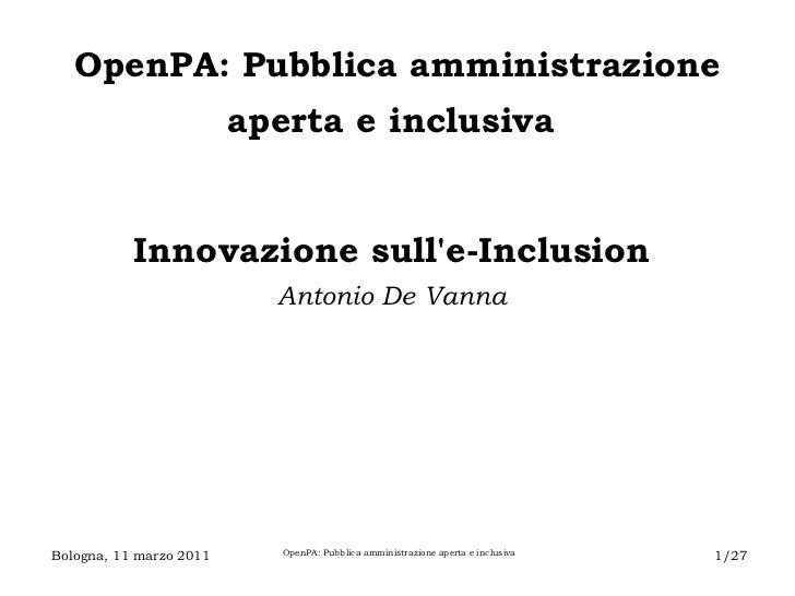 OpenPA: Pubblica amministrazione aperta e inclusiva   Innovazione sull'e-Inclusion   Antonio De Vanna