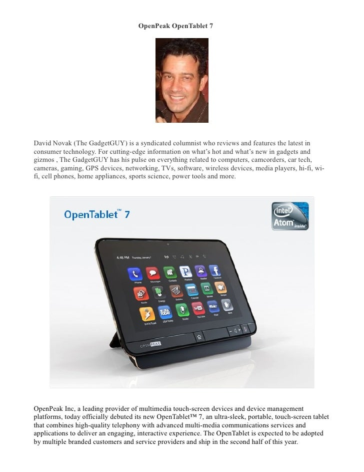OpenPeak OpenTablet 7 �     David Novak (The GadgetGUY) is a syndicated columnist who reviews and features the latest in c...